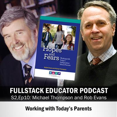 Cover art for Season 2, Episode 10: Rob Evans and Michael Thompson - Working with Today's Parents
