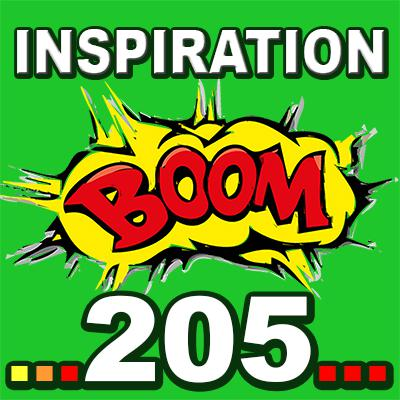 Cover art for Inspiration BOOM! 205: WHEREVER YOU GO YOU CAN FIND GOOD THINGS