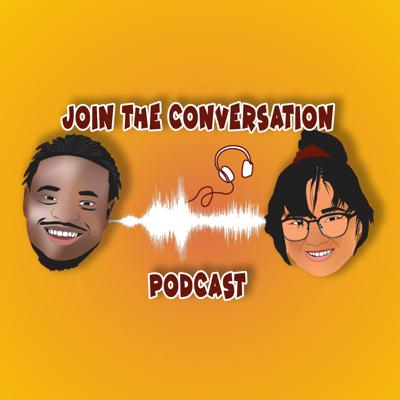 Join The Conversation Podcast
