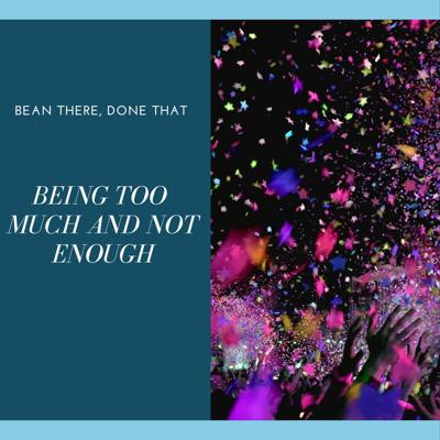 Cover art for Being Too Much and Not Enough