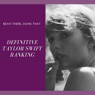 Cover art for THE Definitive Taylor Swift Ranking