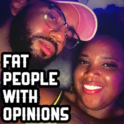 Fat People With Opinions