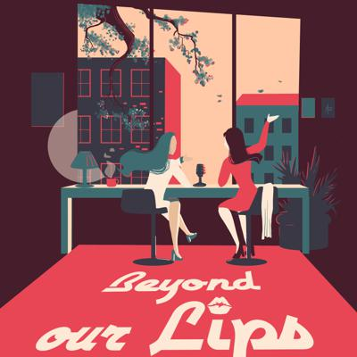 Beyond Our Lips