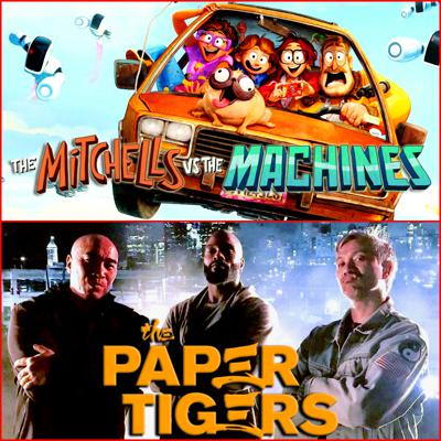 Cover art for EP 90 - Reviews: The Mitchells vs the Machines and The Paper Tigers