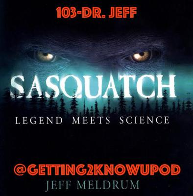 Cover art for 103-Dr. Jeff: Professor of Anatomy & Anthropology Dept. of Biological Sciences Idaho State University