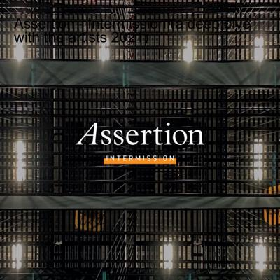 Cover art for Assertion - Intermission (a deep dive with the artists Justin Tamminga and William Goldsmith) (2021)