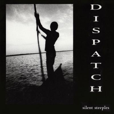 Cover art for Dispatch - Silent Steeples (1996)