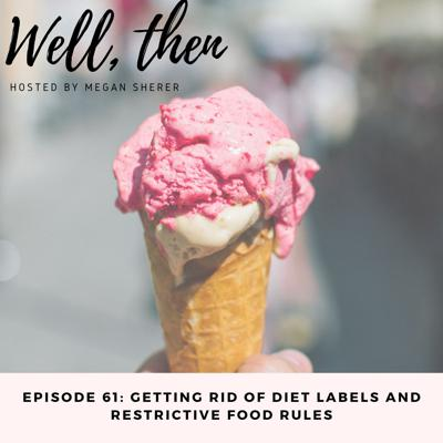 Cover art for Getting Rid Of Diet Labels & Restrictive Food Rules