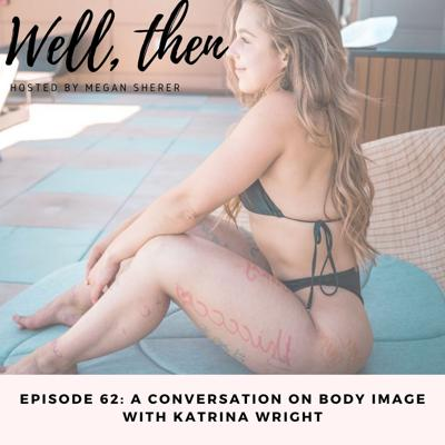 Cover art for A Conversation On Body Image with Katrina Wright