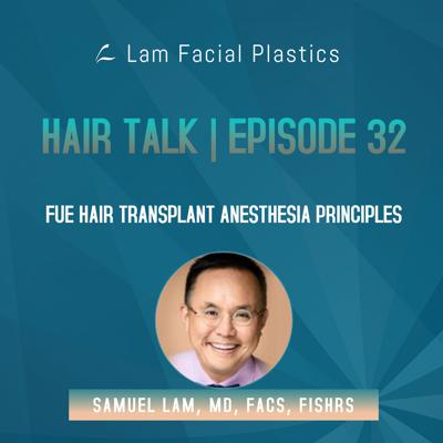 Cover art for Dallas Hair Transplant Podcast: FUE Hair Transplant Anesthesia Principles