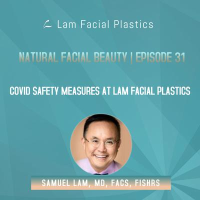 Cover art for Dallas Cosmetic and Hair Transplant Surgery Podcast: Covid Safety Measures at Lam Facial Plastics