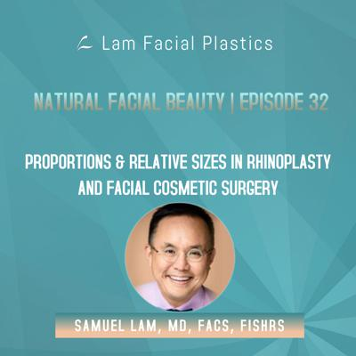 Cover art for Dallas Cosmetic Surgery Podcast: Proportions and Relative Sizes in Rhinoplasty and Facial Cosmetic Surgery