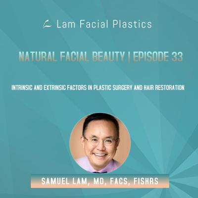 Cover art for Dallas Cosmetic and Hair Transplant Surgery Podcast: Intrinsic and Extrinsic Factors