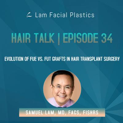 Cover art for Dallas Hair Transplant Podcast: Evolution of FUE vs. FUT Grafts in Hair Transplant Surgery