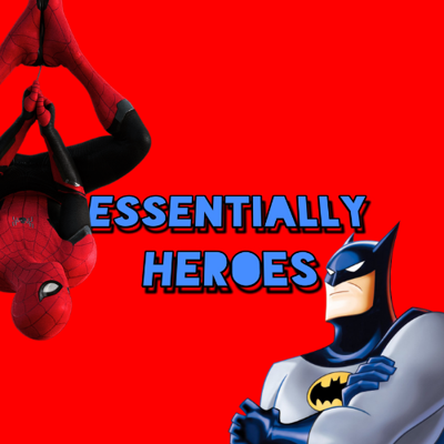 Cover art for Essentially Heroes Podcast #10 - Villains who were the Heroes