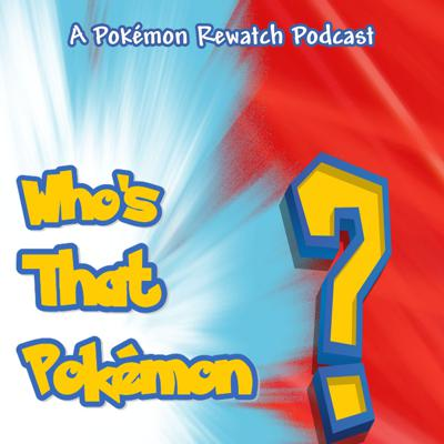 Cover art for Episode #27 - The Bridge Bike Gang/Ditto's Mysterious Mansion - Who's That Pokémon? A Pokémon Anime Rewatch Podcast