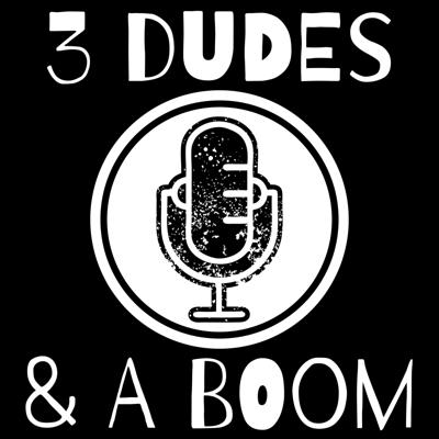 3 Dudes And A Boom