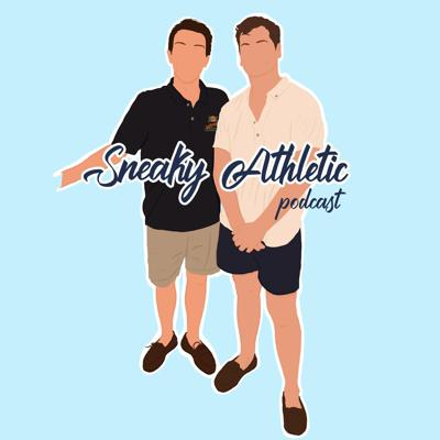 Sneaky Athletic Podcast