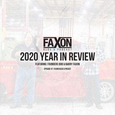 Cover art for 2020 Year In Review | Episode 47: Faxon Blog & Podcast