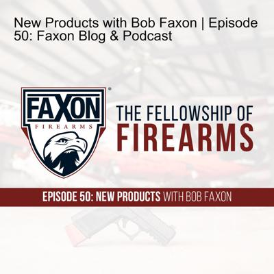 Cover art for New Products with Bob Faxon | Episode 50: Faxon Blog & Podcast