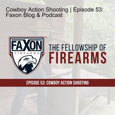 Cover art for Cowboy Action Shooting | Episode 53: Faxon Blog & Podcast
