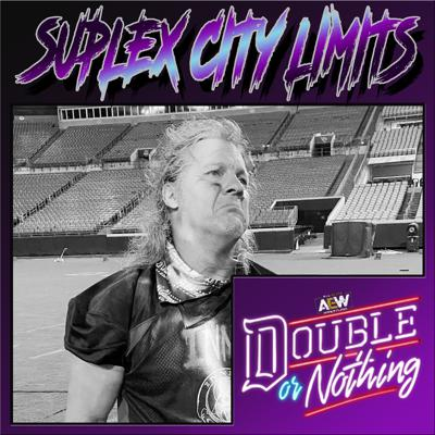 Cover art for Suplex City Limits Ep. 267 - AEW Double or Nothing