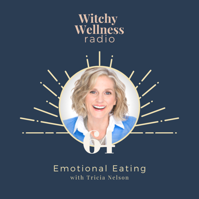Cover art for #64 Emotional Eating with Tricia Nelson