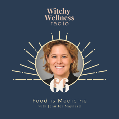 Cover art for #66 Food Is Medicine with Jennifer Maynard