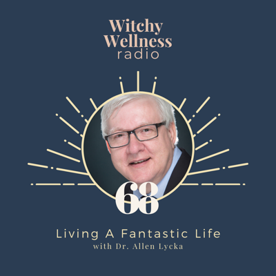 Cover art for #68 Living A Fantastic Life with Dr. Allen Lycka