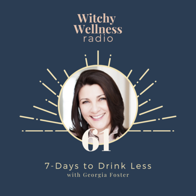 Cover art for #62 7-Days to Drink Less with Georgia Foster