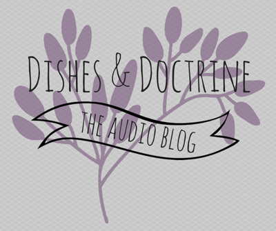 Dishes & Doctrine