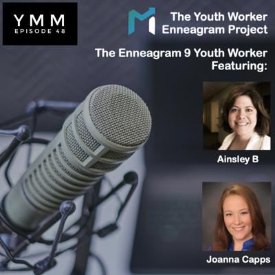 Cover art for Episode 48: The Enneagram 9 Youth Worker