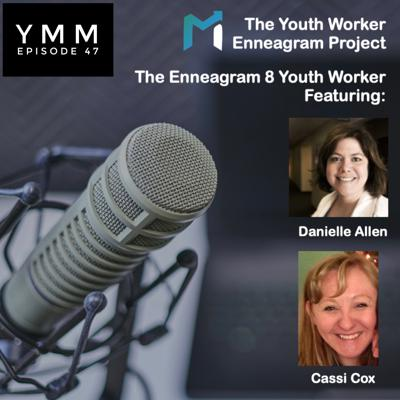 Cover art for Episode 47: The Enneagram 8 Youth Worker