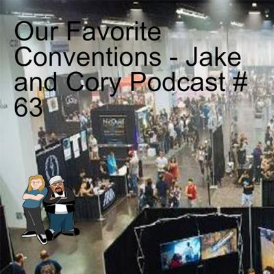 Cover art for Our Favorite Conventions - Jake and Cory Podcast # 63