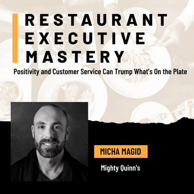 Cover art for Positivity and Customer Service Can Trump What's On the Plate - Micha Magid