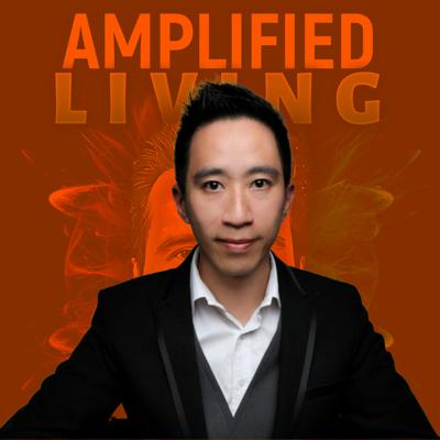 Cover art for Amplified Living ep #6 - Gary Ng, Entrepreneur, Father, Cosmic Being