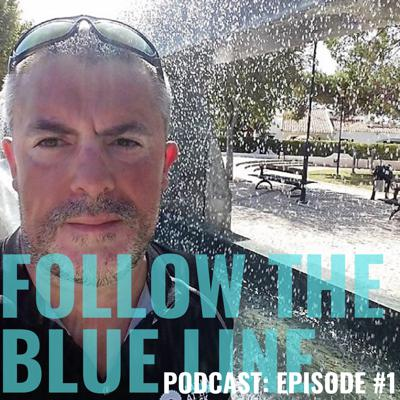 Cover art for #1 - Welcome to the Follow the Blue Line Podcast
