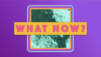 What Now? - The Word and Prayer Pt1