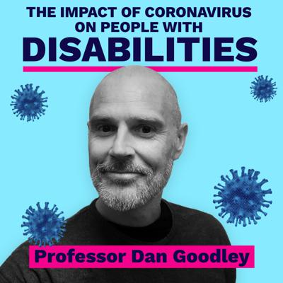 Cover art for The impact of the coronavirus on people with disabilities - Professor Dan Goodley