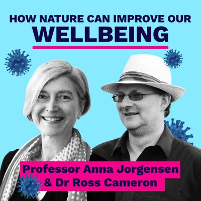 Cover art for How nature can improve our wellbeing - Professor Anna Jorgensen and Dr Ross Cameron