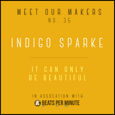Cover art for 35. Indigo Sparke - It Can Only Be Beautiful