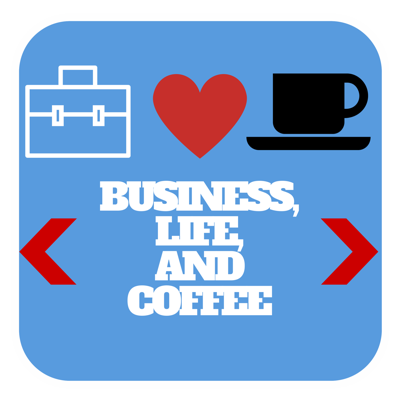 Business, Life, & Coffee | Personal Development and Success Tips for Entrepreneurs