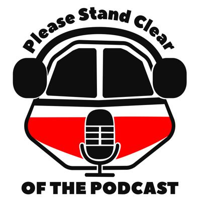 Please Stand Clear of the Podcast