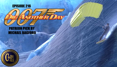 Cover art for Episode 216: Die Another Day (Patreon Pick by Michael Bagford)
