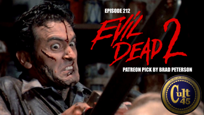 Cover art for Episode 212: Evil Dead 2 (Patreon pick by Brad Peterson))