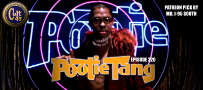 Cover art for Episode 220: Pootie Tang (Picked by Mr. I 95 South)