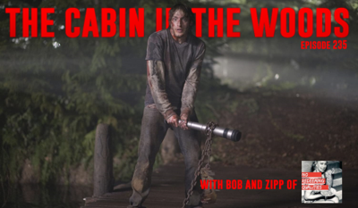 Cover art for Episode 235: The Cabin in the Woods (w/ No Redeeming Qualities)