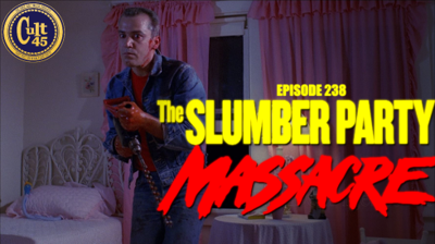 Cover art for Episode 238: The Slumber Party Massacre