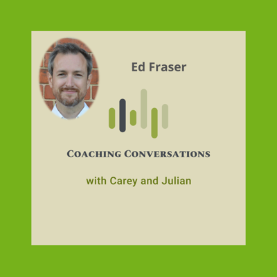 Cover art for Episode 51 with Ed Fraser who is a Executive and Business coach