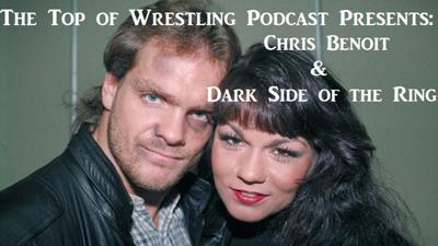Cover art for Episode 17 - Chris Benoit and Dark Side of the Ring